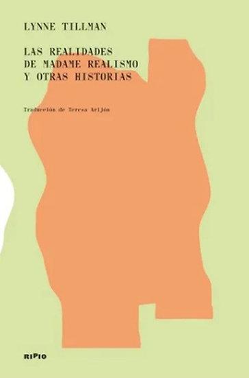 LAS REALIDADES DE MADAME REALISMO Y OTRAS HISTORIAS. TILLMAN, LYNNE