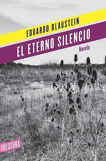 EL ETERNO SILENCIO. BLAUSTEIN, EDUARDO
