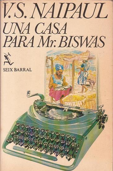 UNA CASA PARA MR. BISWAS. NAIPAUL, V.S.