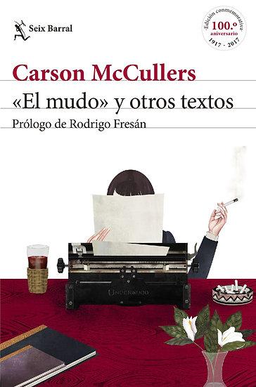EL MUDO Y OTROS TEXTOS. MCCULLERS, CARSON