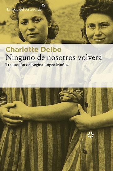 NINGUNO DE NOSOTROS VOLVERÁ. DELBO, CHARLOTTE