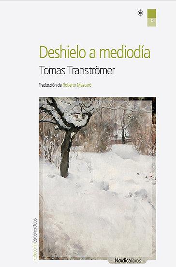 DESHIELO A MEDIODÍA. TRANSTRÖMER, TOMAS