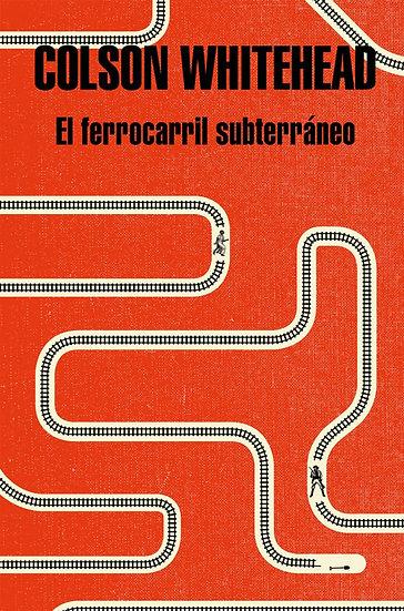 EL FERROCARRIL SUBTERRÁNEO. WHITEHEAD, COLSON