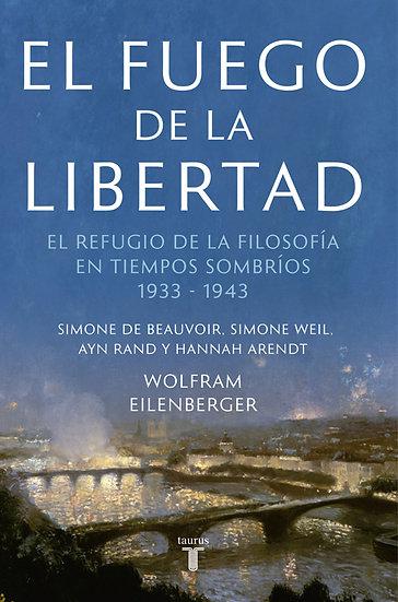 EL FUEGO DE LA LIBERTAD. EILENBERGER, WOLFRAM