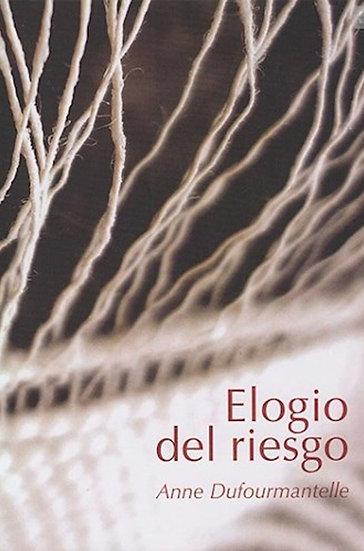 ELOGIO DEL RIESGO. DUFOURMANTELLE, ANNE