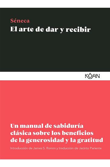 EL ARTE DE DAR Y RECIBIR. SÉNECA