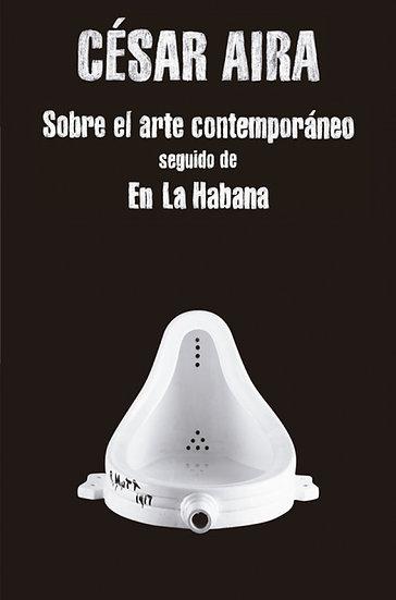 SOBRE EL ARTE CONTEMPORÁNEO - EN LA HABANA. AIRA, CÉSAR