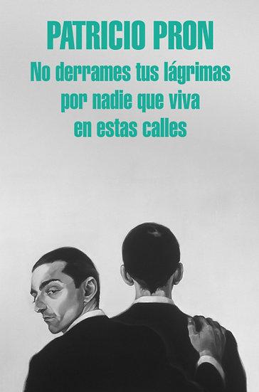 NO DERRAMES TUS LÁGRIMAS POR NADIE QUE VIVA EN ESTAS CALLES. PRON, P.