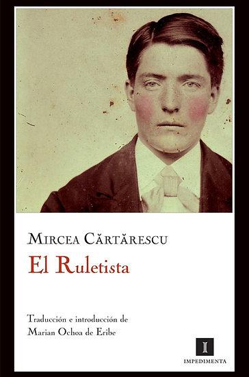 EL RULETISTA. CARTARESCU, MIRCEA