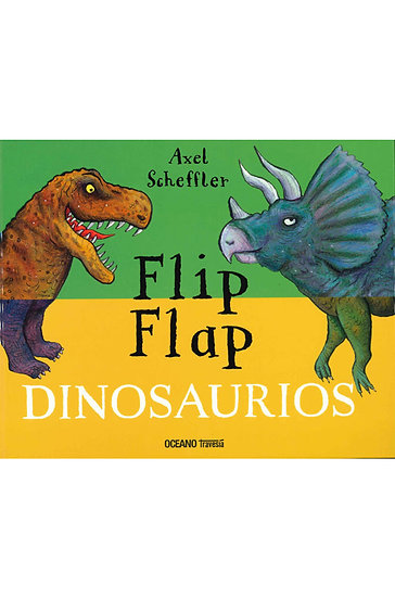 FLIP FLAP: DINOSAURIOS. SCHEFFLER, AXEL