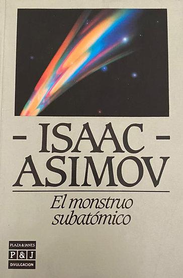 EL MONSTRUO SUBATÓMICO. ASIMOV, ISAAC