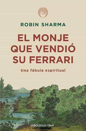 EL MONJE QUE VENDIÓ SU FERRARI. SHARMA, ROBIN