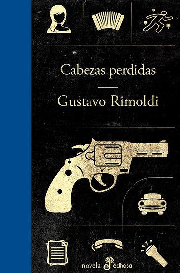CABEZAS PERDIDAS. RIMOLDI, GUSTAVO