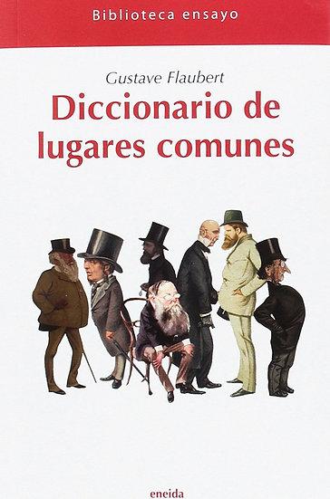 DICCIONARIO DE LUGARES COMUNES. FLAUBERT, GUSTAVE
