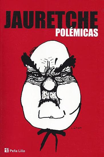 POLÉMICAS. JAURETCHE, ARTURO
