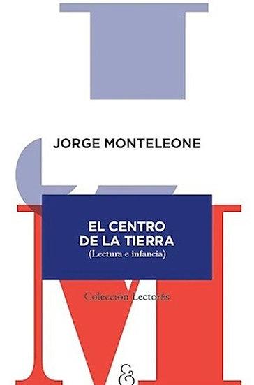 EL CENTRO DE LA TIERRA. MONTELEONE, JORGE