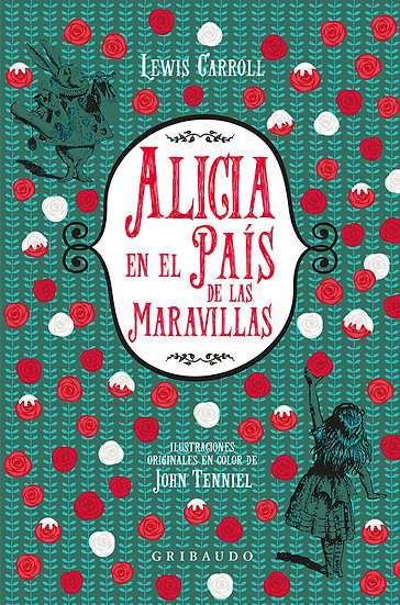 ALICIA EN EL PAÍS DE LAS MARAVILLAS. CARROLL, LEWIS