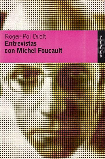 ENTREVISTAS CON MICHEL FOUCAULT. DROIT, ROGER-POL