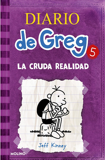 DIARIO DE GREG 5: LA CRUDA REALIDAD. KINNEY, JEFF