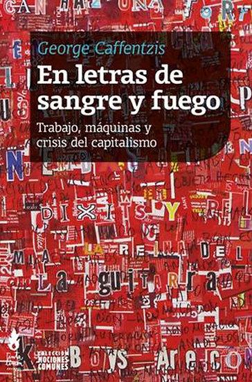 EN LETRAS DE SANGRE Y FUEGO. CAFFENTZIS, GEORGE