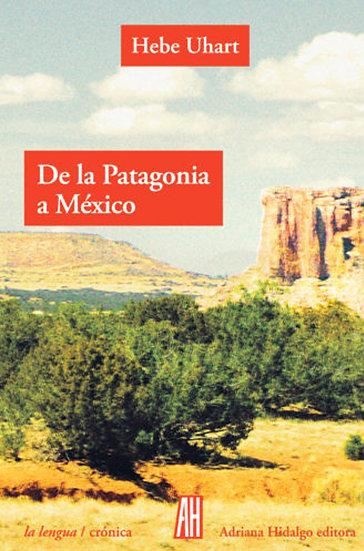 DE LA PATAGONIA A MÉXICO. UHART, HEBE