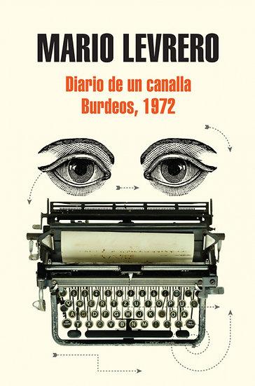 DIARIO DE UN CANALLA - BURDEOS, 1972. LEVRERO, MARIO