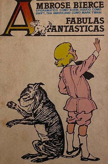 FÁBULAS FANTÁSTICAS. BIERCE, AMBROSE