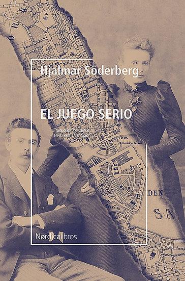 EL JUEGO SERIO. SÖDERBERG, HJALMAR