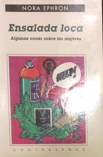 ENSALADA LOCA. EPHRON, NORA