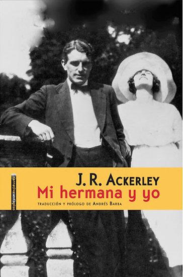 MI HERMANA Y YO. ACKERLEY, J.R.