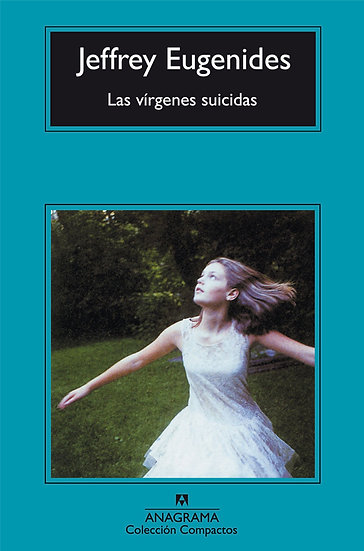 LAS VÍRGENES SUICIDAS. EUGENIDES, JEFFREY