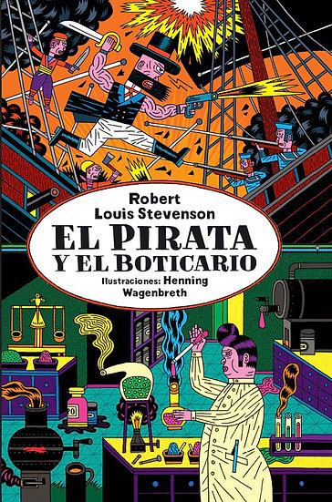 EL PIRATA Y EL BOTICARIO. STEVENSON, ROBERT L. - WAGENBRETH, HENNING