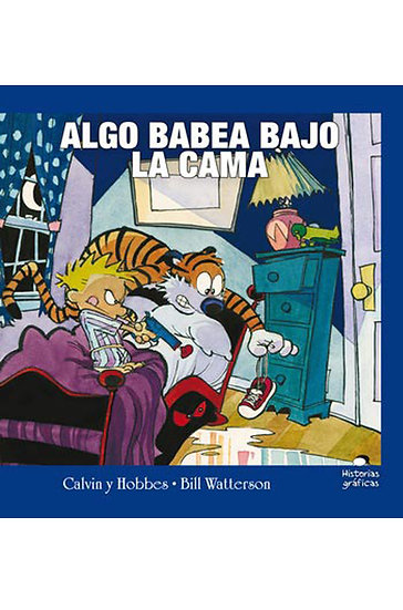 CALVIN & HOBBES: ALGO BABEA BAJO LA CAMA. WATTERSON, B.