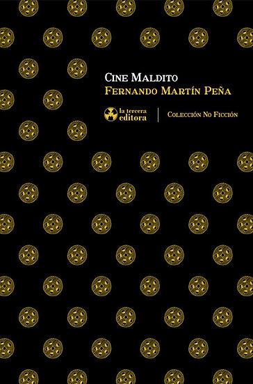 CINE MALDITO. PEÑA, FERNANDO MARTÍN
