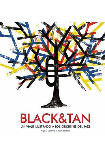 BLACK & TAN. CALERO, MIGUEL - CAAMAÑO, NEUS