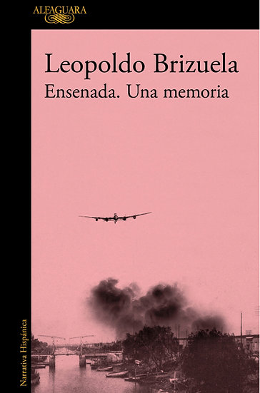 ENSENADA: UNA MEMORIA. BRIZUELA, LEOPOLDO