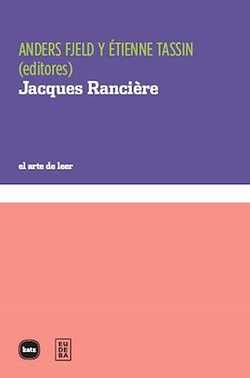 JACQUES RANCIERE. FJELD, ANDERS - TASSIN, ÉTIENNE