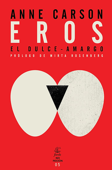 EROS: EL DULCE-AMARGO. CARSON, ANNE