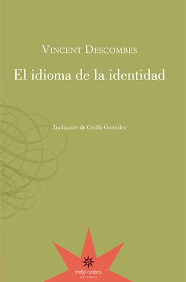 EL IDIOMA DE LA IDENTIDAD. DESCOMBES, VINCENT