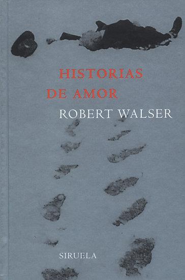 HISTORIAS DE AMOR. WALSER, ROBERT