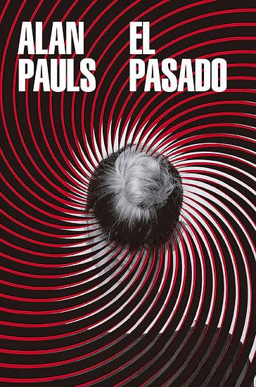 EL PASADO. PAULS, ALAN