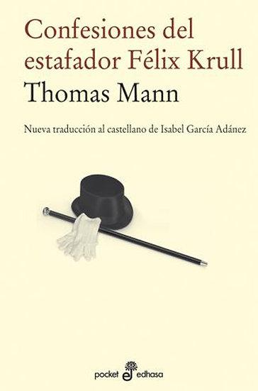 CONFESIONES DEL ESTAFADOR FÉLIX KRULL. MANN, THOMAS