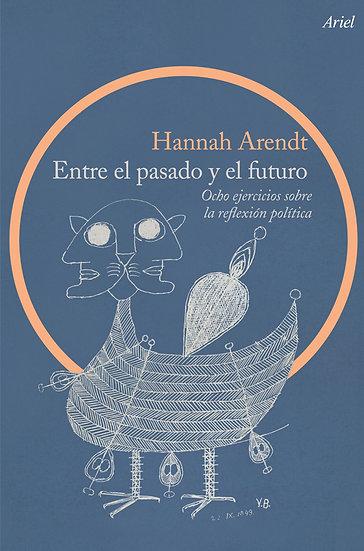 ENTRE EL PASADO Y EL FUTURO. ARENDT, HANNAH