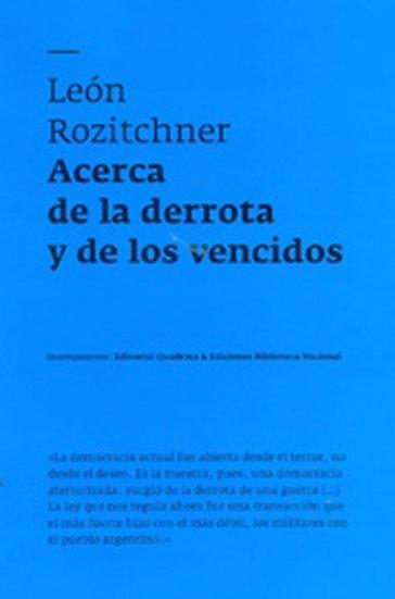 ACERCA DE LA DERROTA Y DE LOS VENCIDOS. ROZITCHNER, LEÓN