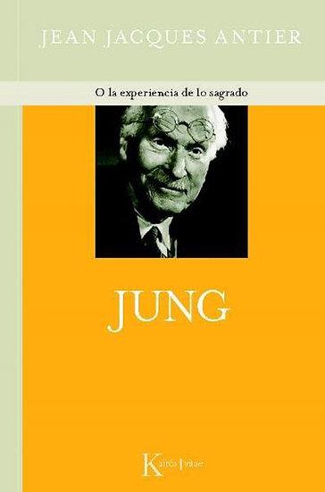 JUNG O LA EXPERIENCIA DE LO SAGRADO. ANTIER, JEAN JACQUES