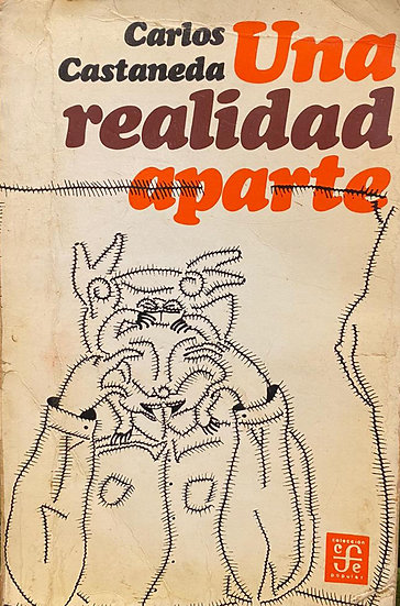 UNA REALIDAD APARTE. CASTANEDA, CARLOS