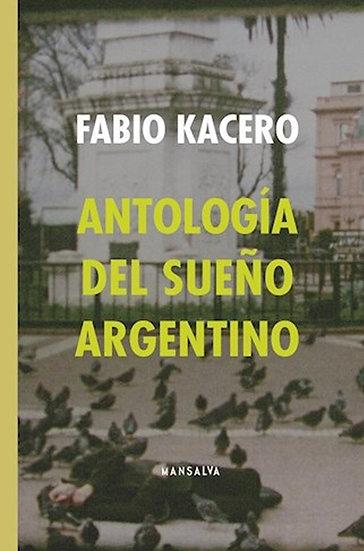 ANTOLOGÍA DEL SUEÑO ARGENTINO. KACERO, FABIO
