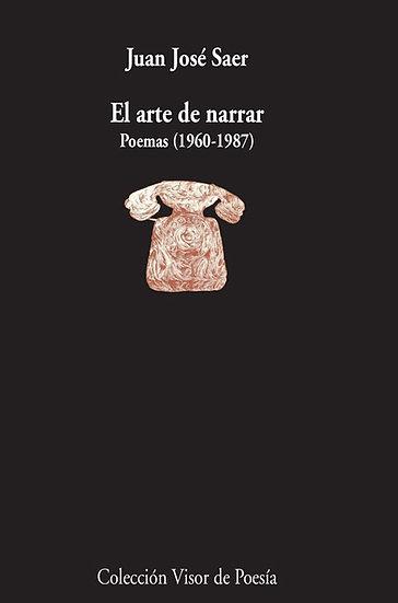 EL ARTE DE NARRAR - POEMAS (1960-1987). SAER, JUAN JOSÉ