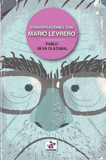 CONVERSACIONES CON MARIO LEVRERO. SILVA OLAZÁBAL, PABLO