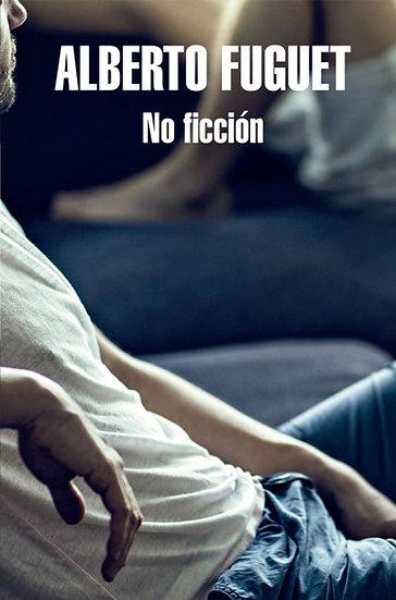 NO FICCIÓN. FUGUET, ALBERTO